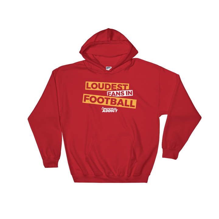 Loudest Fans In Football Arrowhead Addict Hooded Sweatshirt