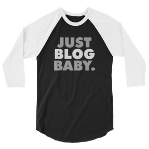 Just Blog Baby 3/4 sleeve raglan shirt