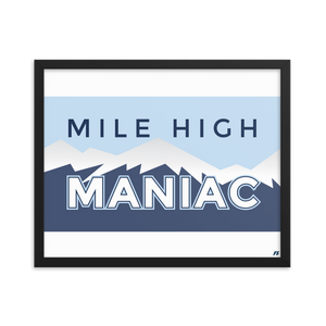 Mile High Maniac Framed poster