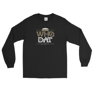 Who Dat Dish Long Sleeve T-Shirt