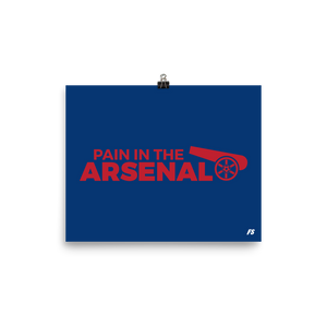 Pain in the Arsenal Premium Matte Poster