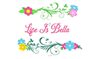 Life Is'Bella