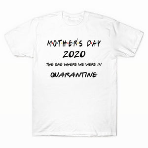 Mother's Day Quarantine Shirt
