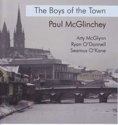 Paul McGlinchey with Arty McGlynn, Ryan O' Donnell and Seamus O' Kane<h3>The Boys of the Town