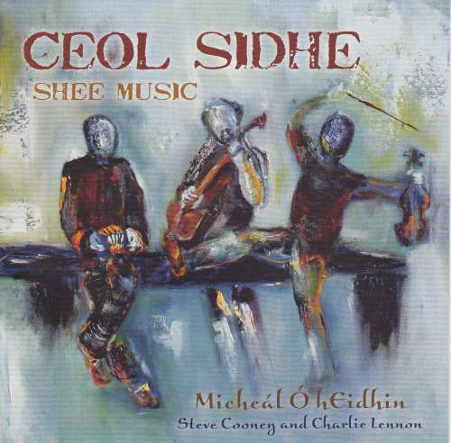Micheal O hEidhin with Steve Cooney and Charlie Lennon<h3>Ceol Sidhe