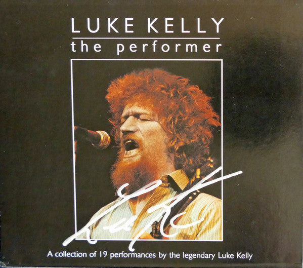Luke Kelly - The Performer