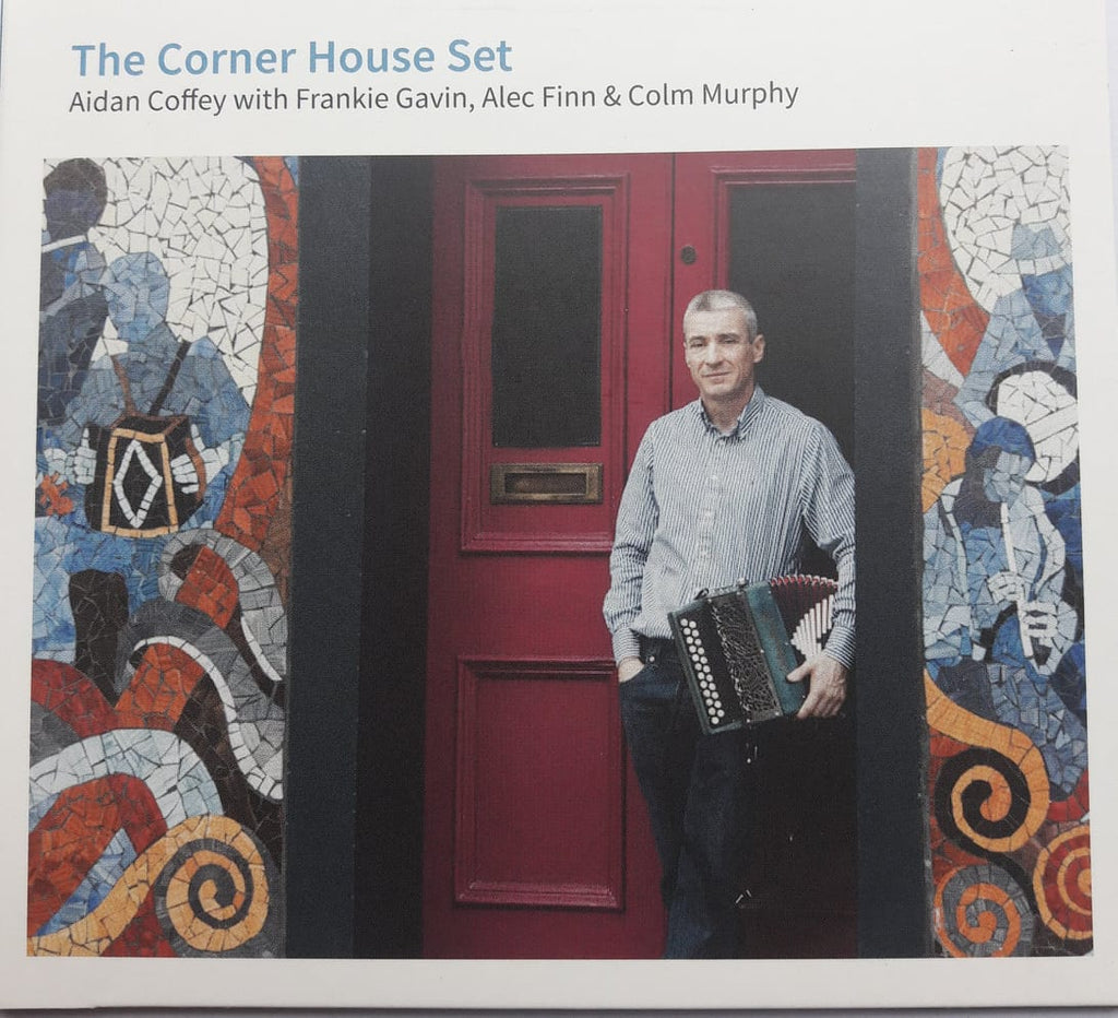 The Corner House Set - Aidan Coffey with Frankie Gavin, Alec Finn and Colm Murphy