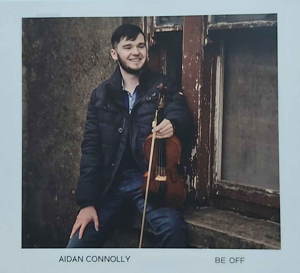 Aidan Connolly <h4> Be Off