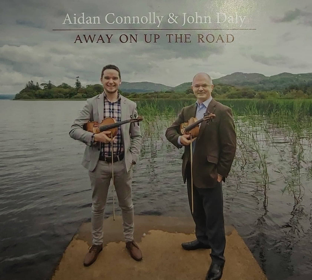 Aidan Connolly and John Daly <h3> Away On Up The Road