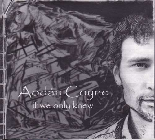 Aodan Coyne<h3>If We Only Knew