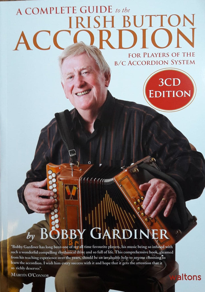 Bobby Gardiner <h3> A Complete Guide To The Irish Button Accordion For Players of the B/C Accordion System