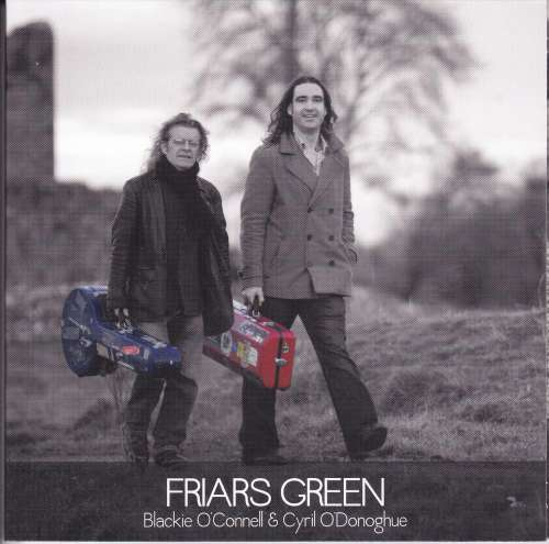 Blackie O' Connell & Cyril O' Donoghue<h3>Friar's Green