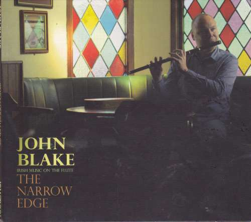 John Blake<h3>The Narrow Edge - Irish Music on the Flute