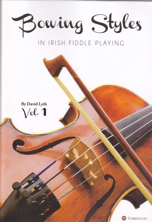 David Lyth - Bowing Styles in Irish Fiddle Playing Vol. 1