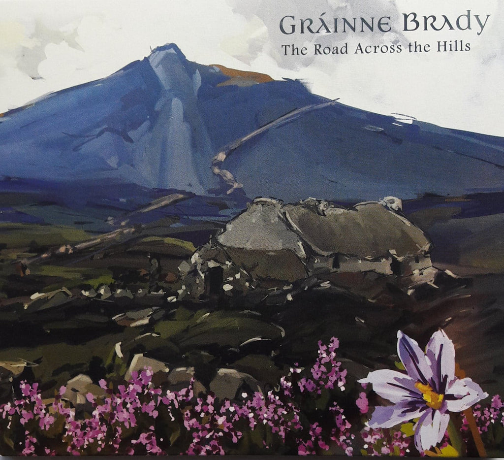 Gráinne Brady <h3> The Road Across The Hills