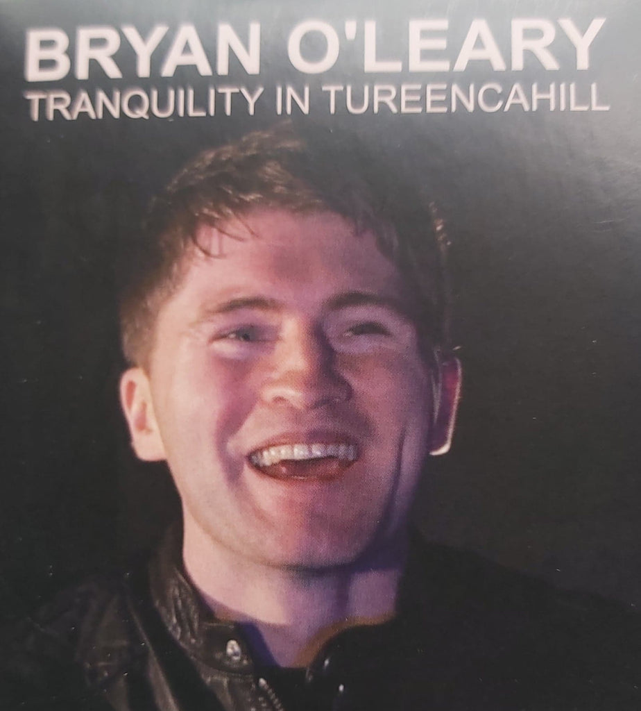 Bryan O' Leary <h4> Tranquility in Tureencahill