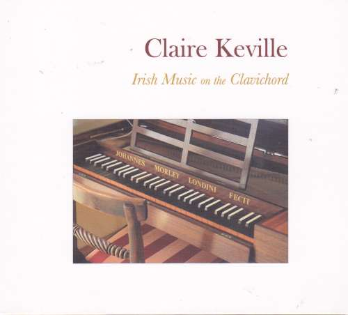 Claire Keville <h3>Irish Music on the Clavichord