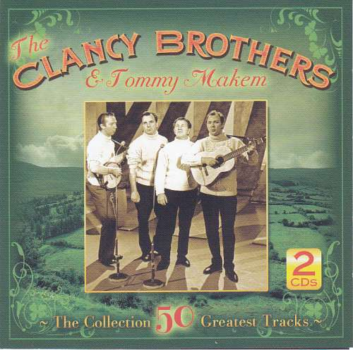 The Clancy Brothers and Tommy Makem <h3>50 Greatest Tracks