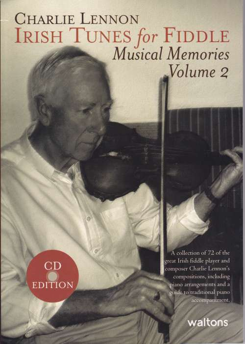 Charlie Lennon <h3> Irish Tunes For Fiddle - Musical Memories Volume 2