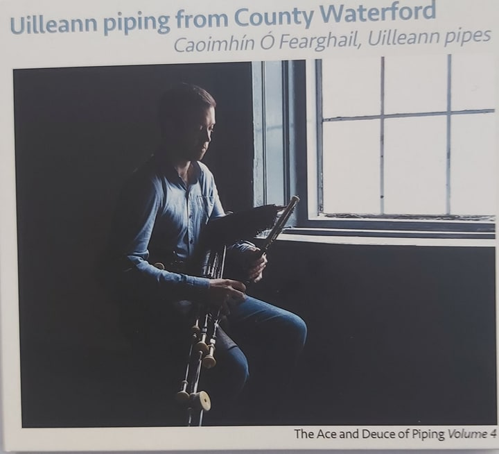 Caoimhín Ó Fearghail <h3> Uilleann Piping from Co. Waterford