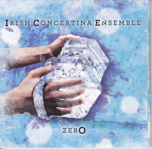 Irish Concertina Ensemble - Tim Collins, Padraig Rynne, Micheal O Raghallaigh, Caitlin Nic Gabhann and Edel Fox<h3>Zero