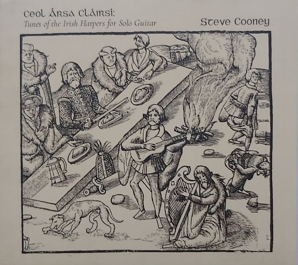 Steve Cooney <h3> Ceol Ársa Cláirsí <h3> Tunes of the Irish Harpers for Solo Guitar