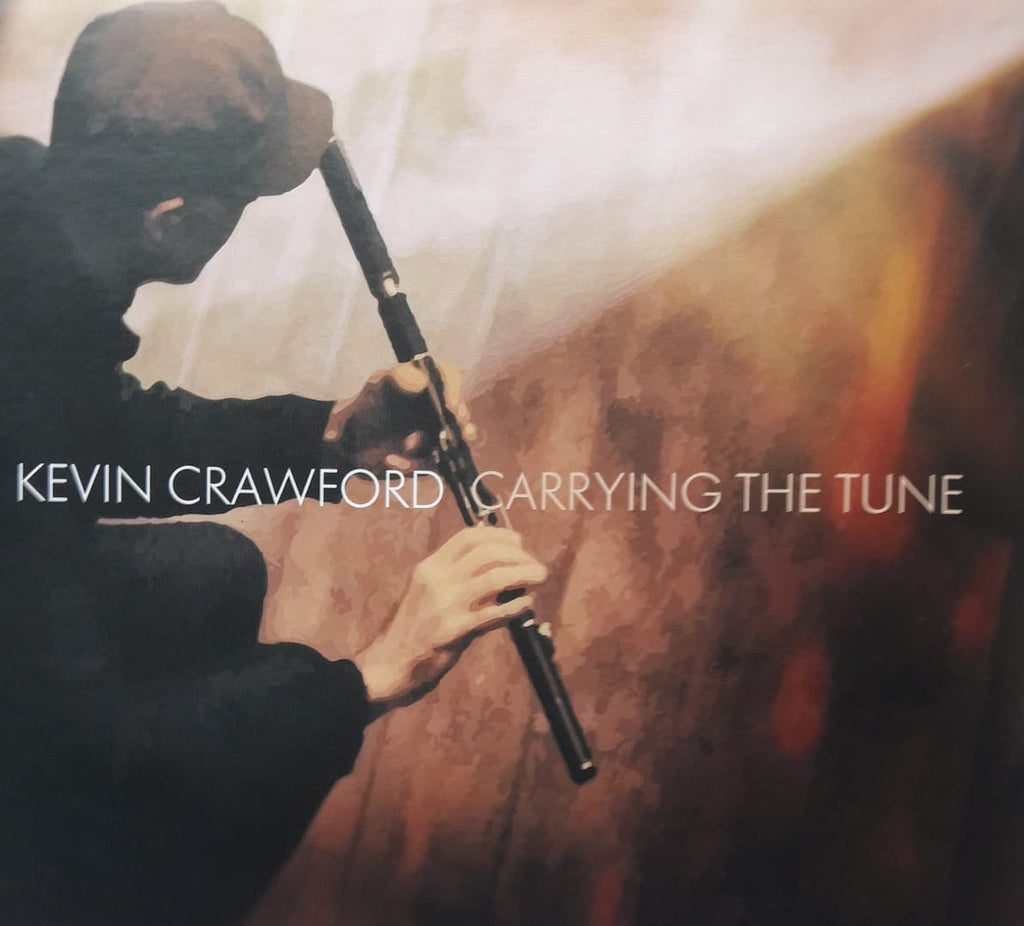 Kevin Crawford <h3>Carrying The Tune
