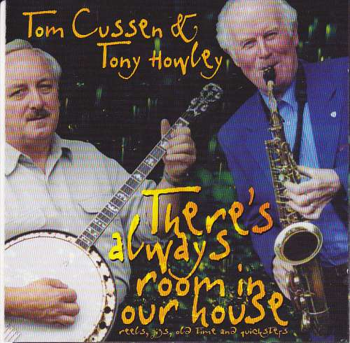 Tom Cussen and Tony Howley<h3>There's Always Room In Our House