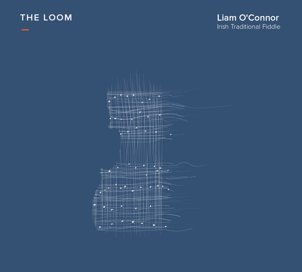 Liam O' Connor - Irish Traditional Fiddle<h3>The Loom