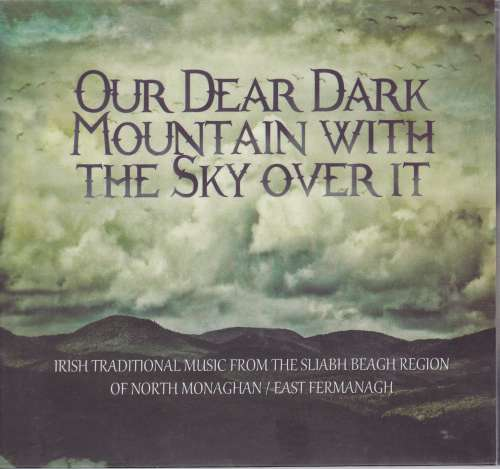 Sean Mc Elwain - Our Dear Dark Mountain With The Sky Over It<h5>Irish Traditional Music From The Sliabh Beagh Region of North Monaghan/East Fermanagh