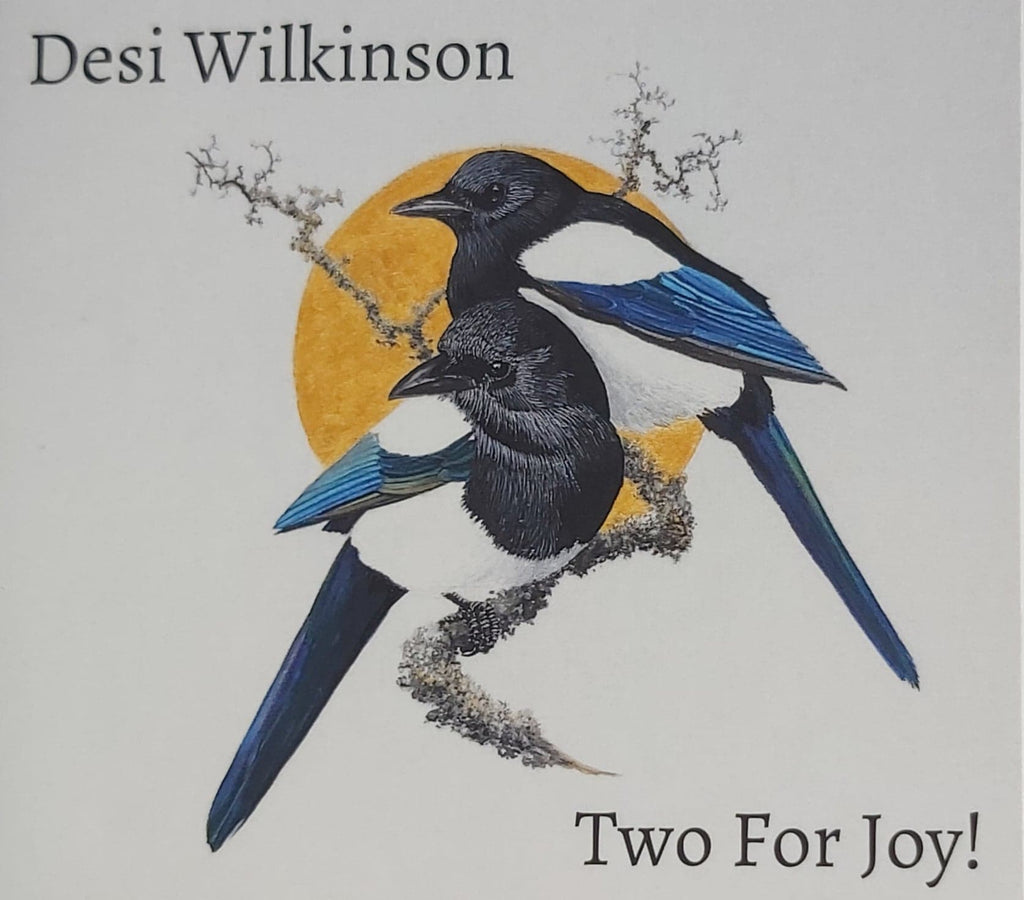 Desi Wilkinson <h4> Two For Joy