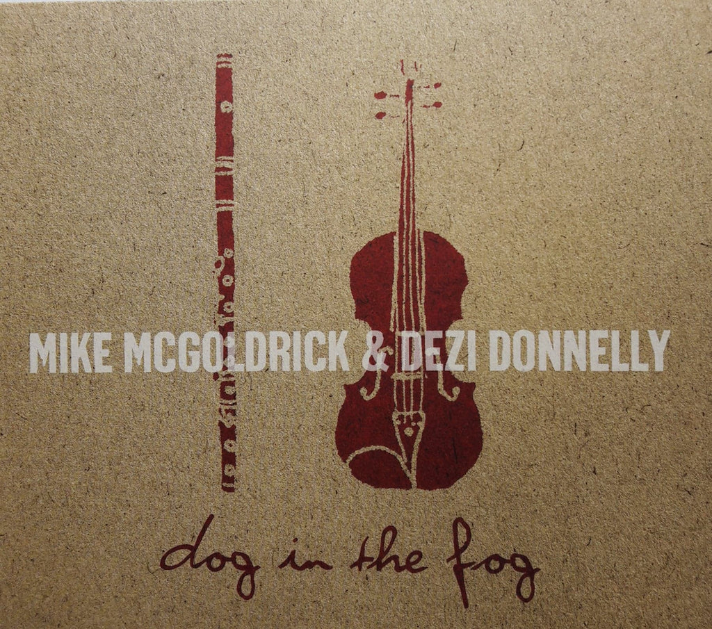 Mike McGoldrick & Dezi Donnelly<h3>Dog In The Fog