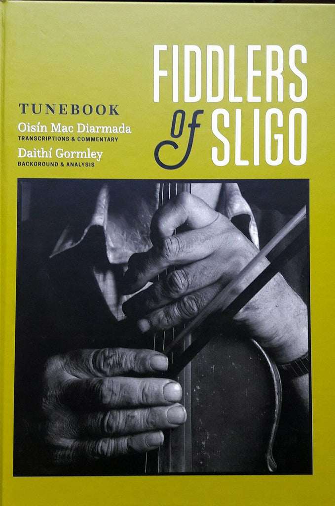 Fiddlers of Sligo Tunebook - Oisin Mac Diarmada  Daithi Gormley