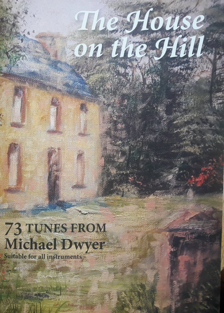 Michael Dwyer - The House On The Hill