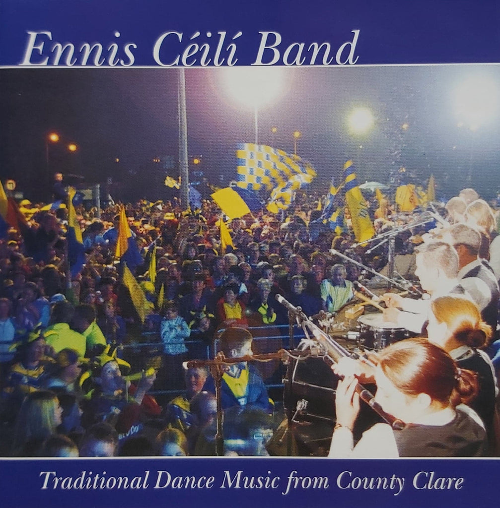 Ennis Céilí Band <h4> Traditional Dance Music From County Clare