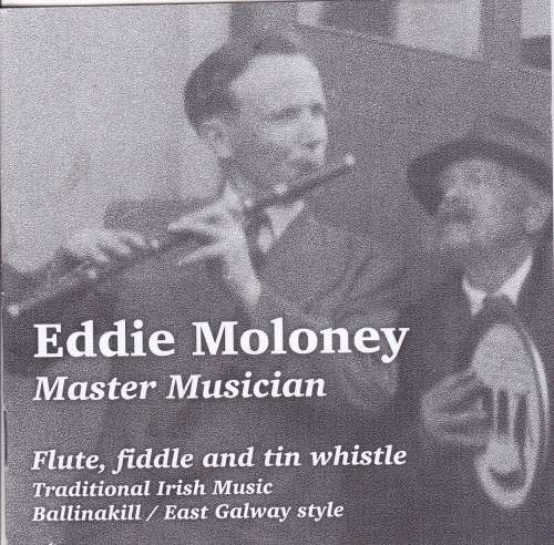 Eddie Moloney - Ballinakill Ceili Band Member<h3>Master Musician - Traditional Irish Music Ballinakill/East Galway Style