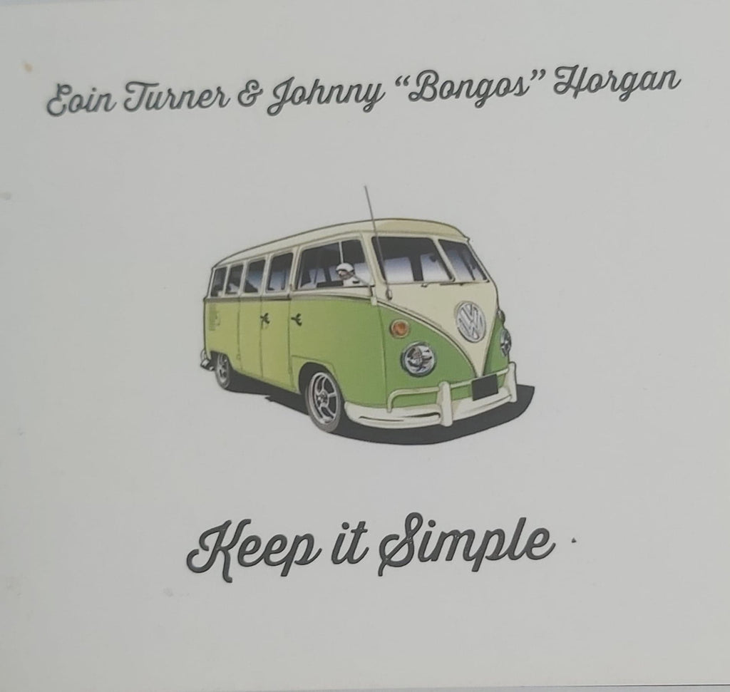 "Eoin Turner & Johnny ""Bongos"" Horgan <h4> Keep It Simple"