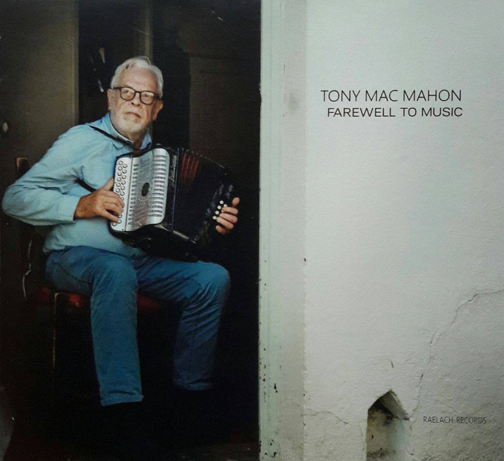 Tony MacMahon<h3>Farewell To Music