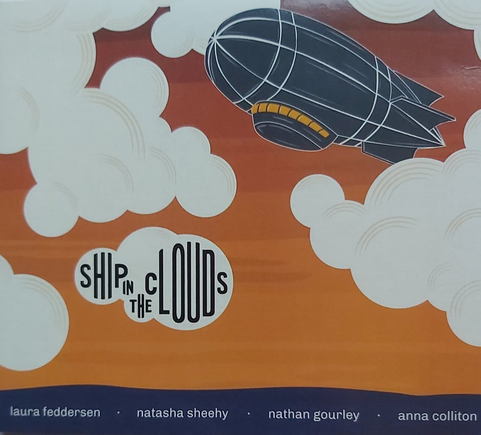 Laura Feddersen,Nathan Gourley,Natasha Seery and Anna Colliton <h4> Ship In The Clouds