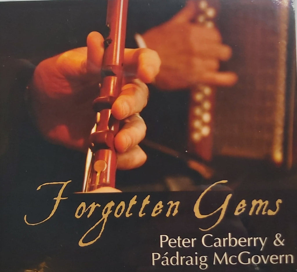 Peter Carberry & Pádraig Mc Govern <h4> Forgotten Gems