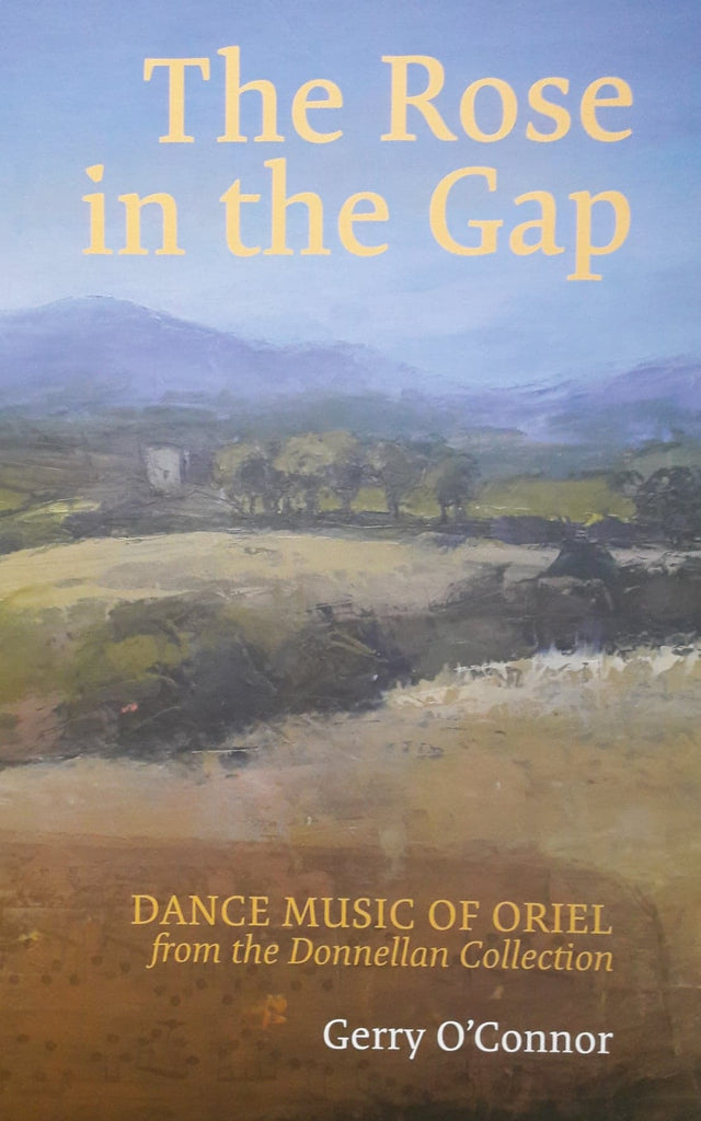 Gerry O' Connor <h3> The Rose In The Gap - Dance Music of Oriel From The Donnellan Collection