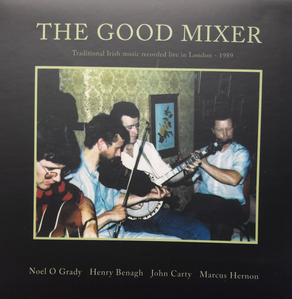 John Carty, Henry Benagh, Marcus Hernon, Noel O' Grady<h3>The Good Mixer