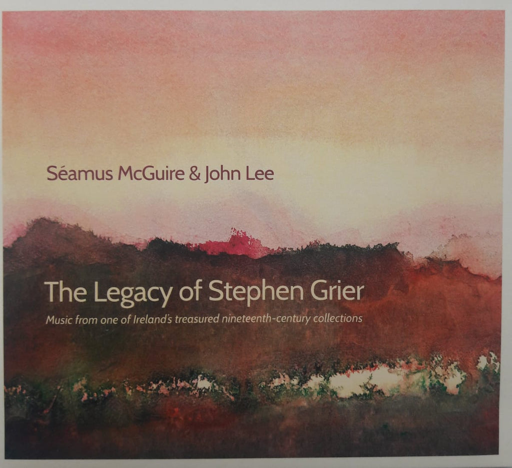 Séamus Mc Guire & John Lee <h3> The Legacy of Stephen Grier