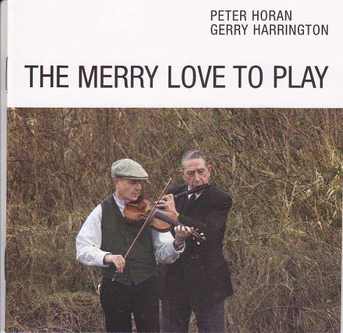 Peter Horan and Gerry Harrington <h3>The Merry Love To Play