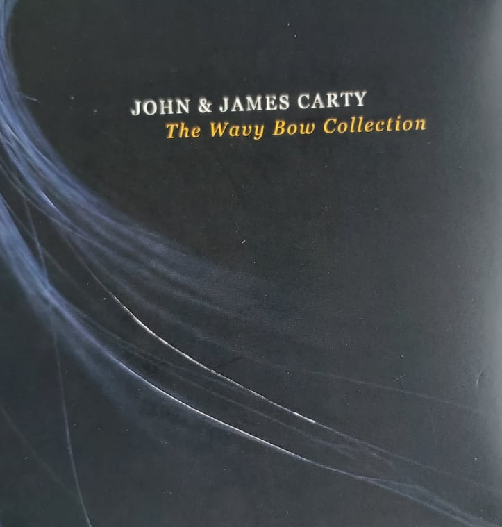 John and James Carty <h4> The Wavy Bow Collection