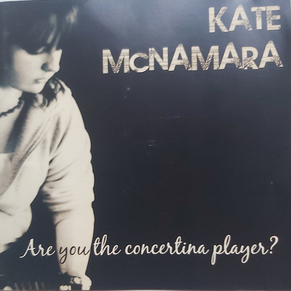 Kate Mc Namara - Are you the concertina player?
