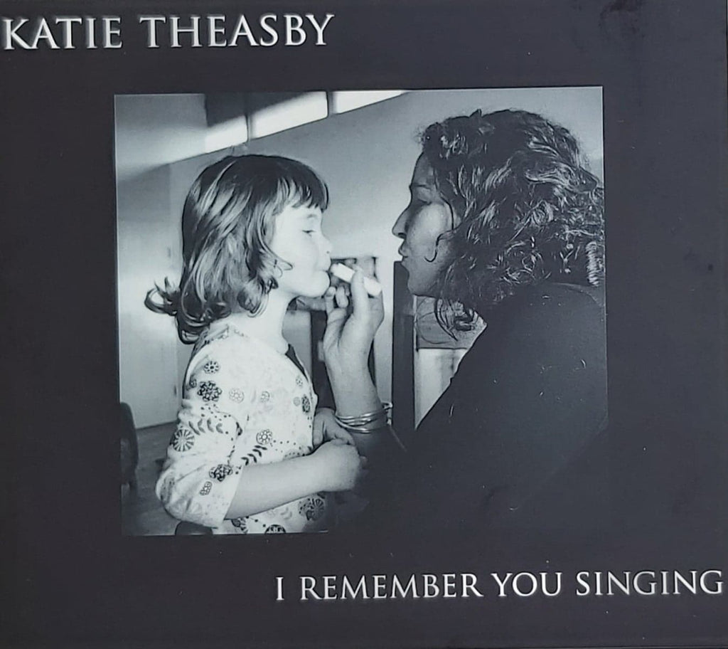 Katie Theasby <h3> I Remember You Singing