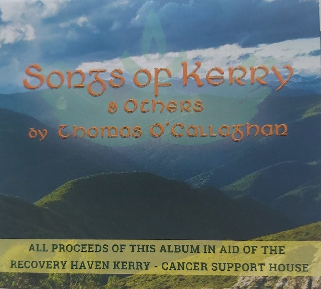 Thomas O' Callaghan <h4> Songs of Kerry & Others