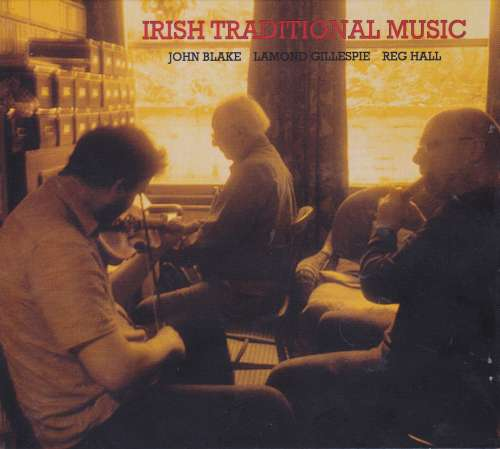 John Blake, Lamond Gillespie and Reg Hall <h4> Irish Traditional Music