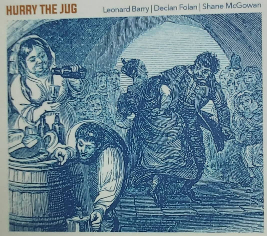 Leonard Barry,Declan Folan and Shane McGowan - Hurry the Jug